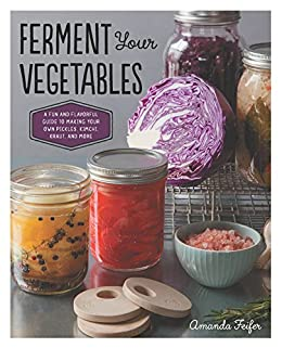 Ferment Your Vegetables Flavorful Pickles ebook product image
