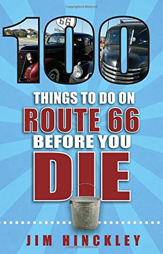 100 Things to Do on Route 66 Before You - 66 Die