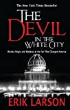 The Devil in the White City, Erik Larson, 1594136246