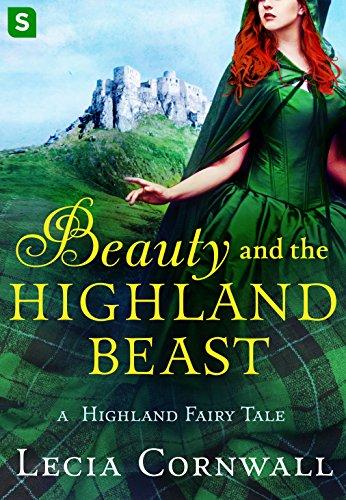 Beauty and the Highland Beast: A Highland Fairy Tale (A Highland Fairytale) by [Cornwall, Lecia]