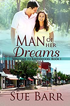 MAN OF HER DREAMS (Welcome to Ravenwood Book 1) by [Barr, Sue]