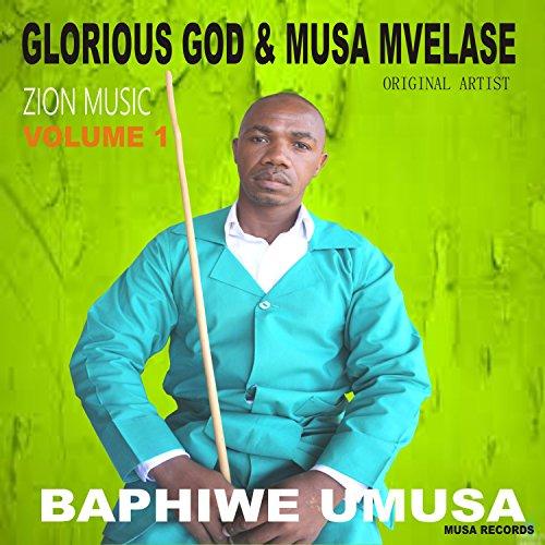 God Glorious (Baphiwe Umusa Vol. 1)