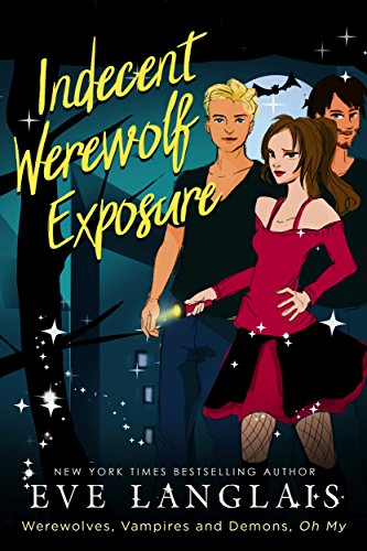 Indecent Werewolf Exposure (Werewolves, Vampires and Demons, Oh My Book 1) by [Langlais, Eve]
