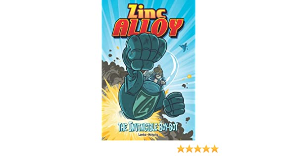 Zinc Alloy: The Invincible Boy-bot