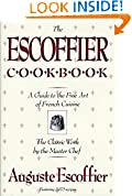 The Escoffier Cookbook and Guide to the Fine Art of Cookery