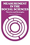 img - for Measurement in the Social Sciences: Theories and Strategies (Observations) by Jr., H. M. Blalock (1974-06-30) book / textbook / text book