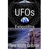 UFO's Exopolitics and the New World Disorder