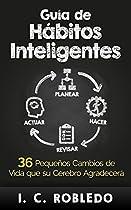 FREE Guía de Hábitos Inteligentes: 36 Pequeños Cambios de Vida que su Cerebro Agradecerá (Spanish Edition) [E.P.U.B]