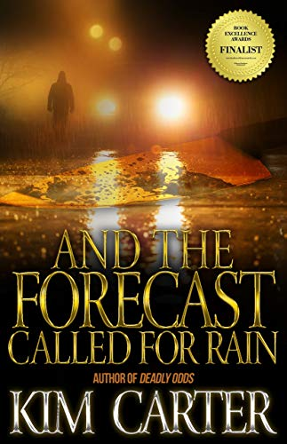 And The Forecast Called For Rain by Kim Carter