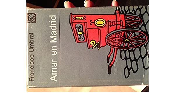 Amar en Madrid (Colección Áncora y delfžn): Amazon.es: Francisco Umbral: Libros