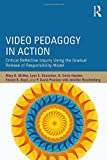 img - for Video Pedagogy in Action: Critical Reflective Inquiry Using the Gradual Release of Responsibility Model book / textbook / text book