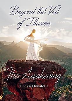 Beyond the Veil of Illusion: The Awakening by [Donatella, LeeZa]