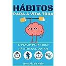 Hábitos Para A Vida Toda: 17 Passos Para Criar Hábitos...