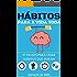 Hábitos Para A Vida Toda: 17 Passos Para Criar Hábitos Que Duram