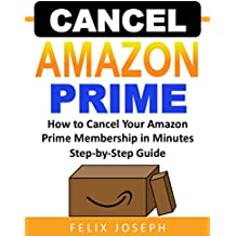 How to Cancel Prime Membership: Cancel Your Amazon Prime Membership in Minutes (Cancel Free Trial or Paid Membership)