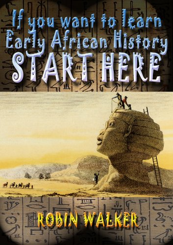 If you want to learn Early African History START HERE (Reklaw Education Lecture Series Book 9)