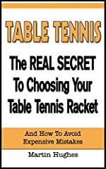 The Real Secret To Choosing Your Table Tennis RacketBuying a table tennis racket (also known as a ping pong paddle) can be a daunting task.With such a bewildering array of choices and prices, it's easy to buy the wrong one and then discover t...