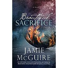 Beautiful Sacrifice: A Novel (The Maddox Brothers Book 3)