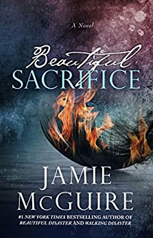 Beautiful Sacrifice: A Novel (The Maddox Brothers Book 3) by [McGuire, Jamie]