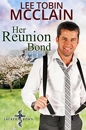 Her Reunion Bond (Christian Romance): Sacred Bond Series: Book 3 cover