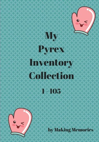 My Pyrex Collection Inventory 1-105