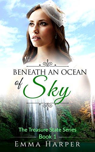 Beneath an Ocean of Sky: A Western Historical Mail Order Bride Romance (The Treasure State Book 1) - Emmas Treasures Series