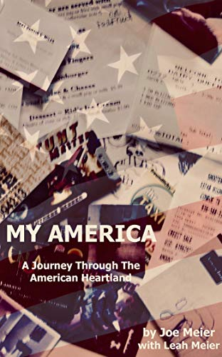 My America: A Journey Through The American Heartland by [Meier, Joe]