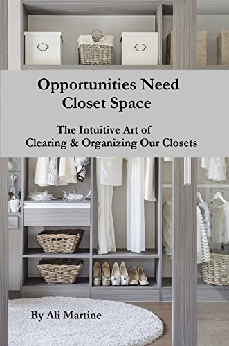 Exceptionnel Opportunities Need Closet Space: The Intuitive Art Of Clearing U0026 Organizing  Our Closets By [