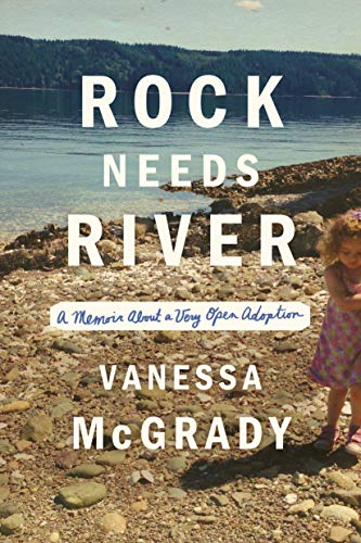 Image of Rock Needs River: A Memoir About a Very Open Adoption