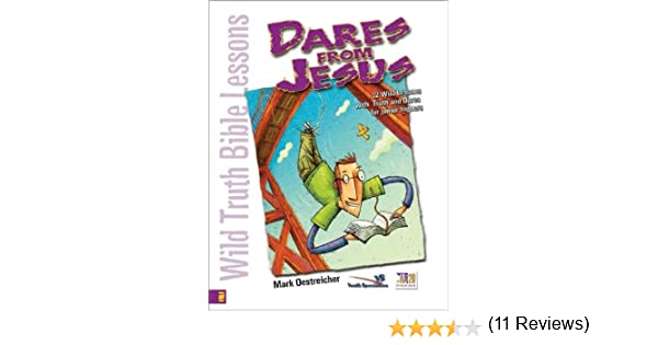 Workbook bible worksheets for middle school : Wild Truth Bible Lessons - Dares from Jesus: Mark Oestreicher ...