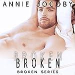 Broken: Broken, Book 1, Nick | Annie Jocoby