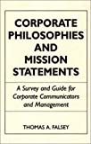 Corporate Philosophies and Mission Statements, Thomas A. Falsey, 0899303137