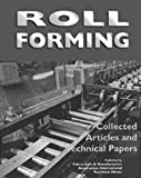 Roll Forming : Collected Articles and Technical Papers, , 1881113078