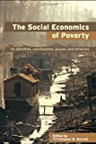 The Social Economics of Poverty (Priorities for Development Economics), , 0415700892