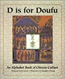 D Is for Doufu: An Alphabet Book of Chinese Culture