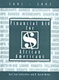 Financial Aid for African Americans, 2001-2003, Schlachter, Gail A. and Weber, R. David, 1588410013
