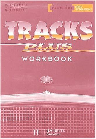 Téléchargement Anglais tracks plus, 1eres séries technologiques : Travaux pratiques pdf ebook