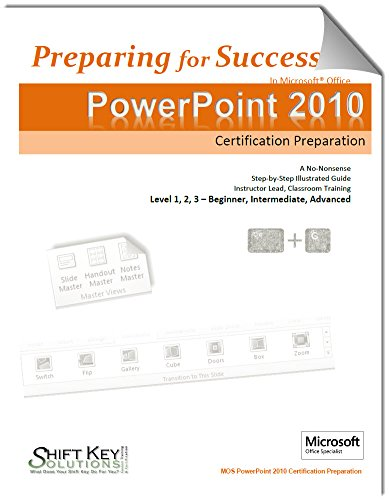 PowerPoint 2010 Complete Certificaiton Preparation: Exam 77-883 Complete MOS Certification Preparation (Preparing for Success) Pdf