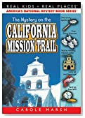 The Mystery on the California Mission Trail (Real Kids, Real Places) (Real Kids! Real Places! (Paperback))