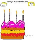 Mummy's Unusual Birthday Cake (Rosie & Gabe Tales)
