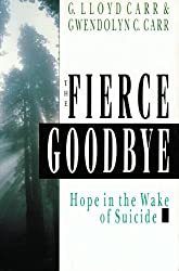 The Fierce Goodbye: Hope in the Wake of Suicide
