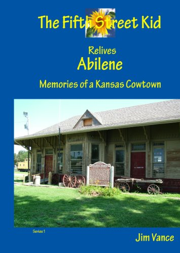 The Fifth Street Kid Relives Abilene, Memories of a Kansas Cowtown