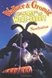 img - for Wallace & Gromit: The Curse of the Were-Rabbit Novelization book / textbook / text book