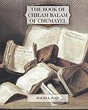 The Book of Chilam Balam of Chumayel, Ralph Roys, 1470189410