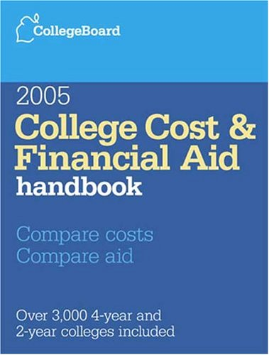 College Cost & Financial Aid Handbook 2005: All-New 25th Edition (COLLEGE COSTS AND FINANCIAL AID HANDBOOK)