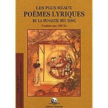 Les plus beaux poèmes lyriques de la dynastie des Tang