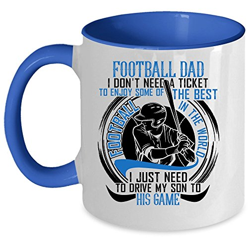 Tigers Tickets Football (I Don't Need A Ticket To Enjoy Some Of The Best Football Coffee Mug, Football Dad Accent Mug (Accent Mug - Blue))