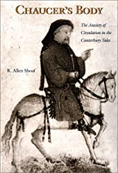 Chaucer's Body: The Anxiety of Circulation in the