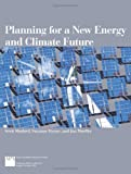 Planning for a New Energy and Climate Future, Scott Shuford and Suzanne Rynne, 1932364765