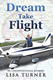 Dream Take Flight: An Unconventional Journey